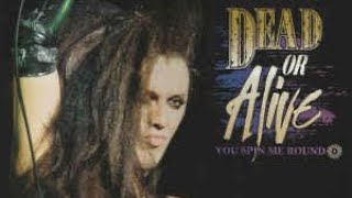 Dead Or Alive - You Spin Me Round - Remastered Razormaid Promotional Remix