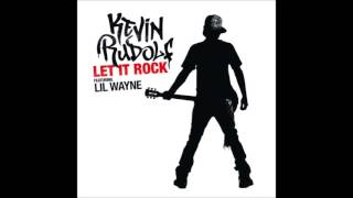 Kevin Rudolf - Let It Rock (Clean Version)