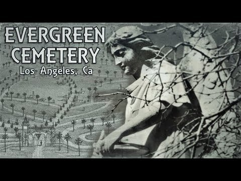 Mansions of the Dead - L.A.'s Pioneers: Exploring Evergreen