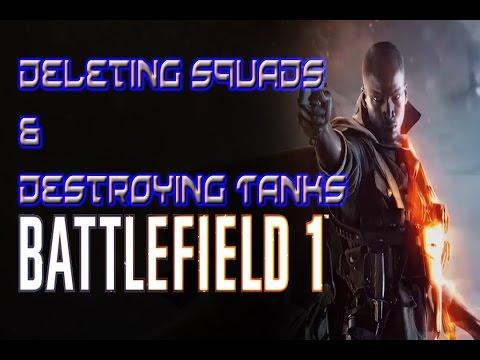 Deleting Squads & Destroying Tanks   Kingdom of Italy   Battlefield 1