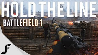 HOLD THE LINE - Battlefield 1