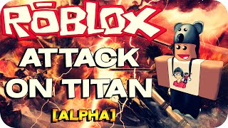 Roblox - Attack On Titan [ALPHA]