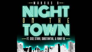 Marcus D - Night on the Town ft. Cise Starr, Substantial, & Funky DL - 2012