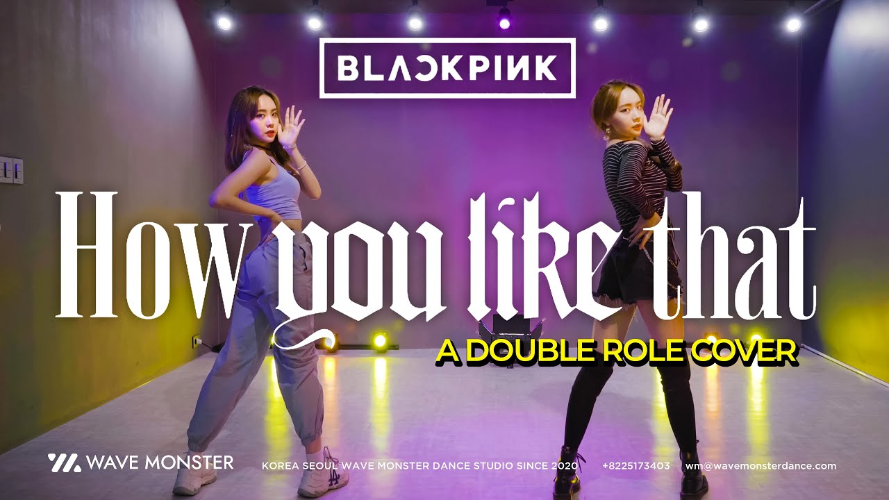 BLACKPINK - 'How You Like That' Cover Dance  블랙핑크 커버댄스 [ A Double Role Cover by DAARO ]
