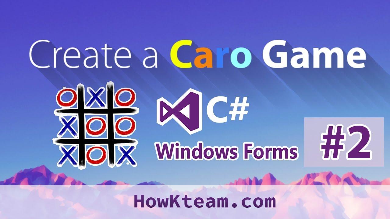 [Lập trình game Caro C# Winform] – Bài 2: Tạo bàn cờ   HowKteam