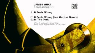 James What: It Feels Wrong (Lee Curtiss Remix)