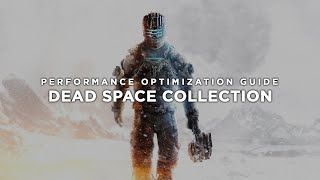 Dead Space 1-2-3 (Complete Series) - How to Reduce Lag and Boost & Improve Performance