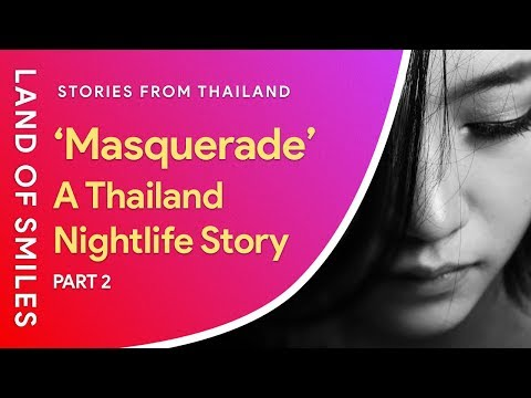 Thailand Nightlife Story - Masquerade Part 2