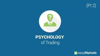 easyMarkets - Discover Trading - Psychology  Pt2