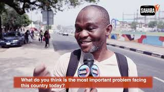 Vox Pop: What Is The Most important Problem Facing Nigeria Today?
