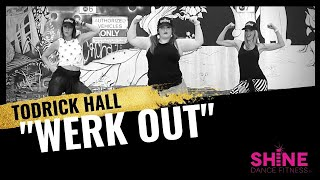 """Werk Out"" by Todrick Hall.  SHiNE DANCE FITNESS"