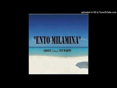 ENTO MILAMINA---ROY RAKOTO & GROOVE--2005