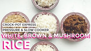 Crock-Pot Express Multi-Cooker Pressure Cooker Rice - White, Brown, Mushroom and Yellow Rice