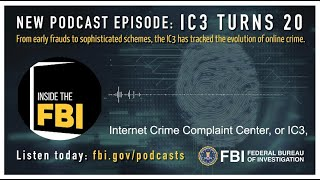 Inside the FBI Podcast Trailer: IC3 Turns 20