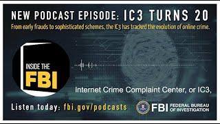 Inside the FBI Podcast Trailer: IC3 Turns 20