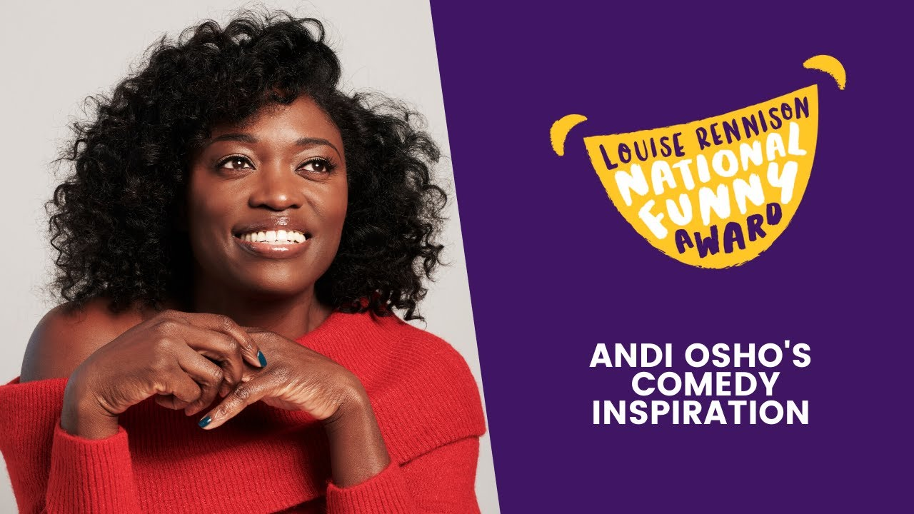 Comedy Inspiration With  Andi Osho |  Louise Rennison National Funny Award