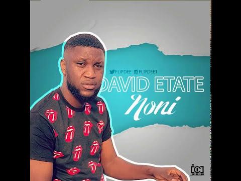 David Etate  -  Noni ( Audio Music )