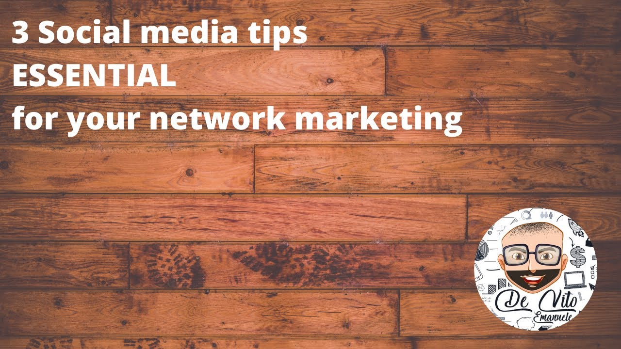 3 Social media tips ESSENTIAL for your network marketing
