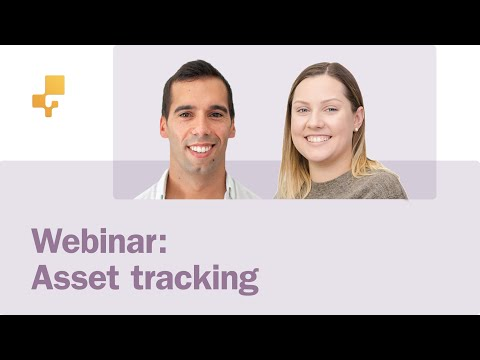 Webinar: Optimizing your Asset Tracking Workflow