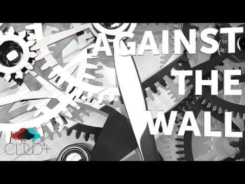 Cloud 9+ - Against The Wall (Official Audio)