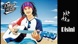 Download Lirik Lagu Dhyo Haw - Ada Aku Disini