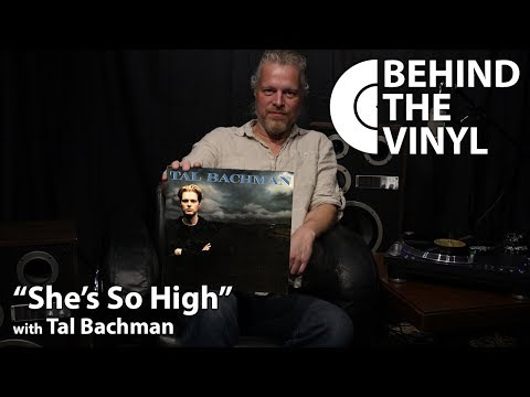 """Behind The Vinyl: """"She's So High"""" with Tal Bachman"""