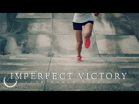 The Imperfect Victory – Motivational Video