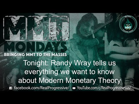 MMTMondays - L. Randall Wray Tells You Everrything We Want To Know About Modern Monetary Theory
