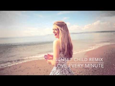 Loving Every Minute - (Sunset Child Remix)