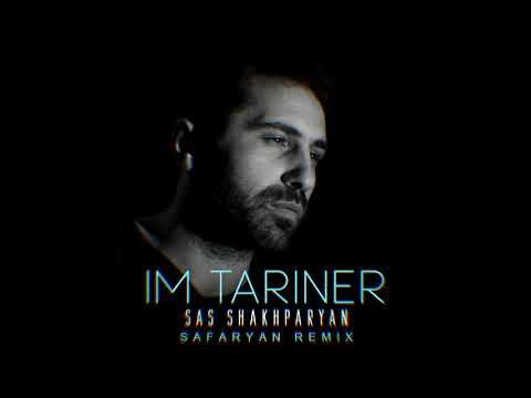 Sas Shakhparyan - Im Tariner (Safaryan Remix)
