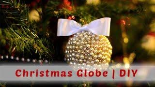 Glob elegant pentru bradul de Craciun, realizat acasa DIY Christmas Globe