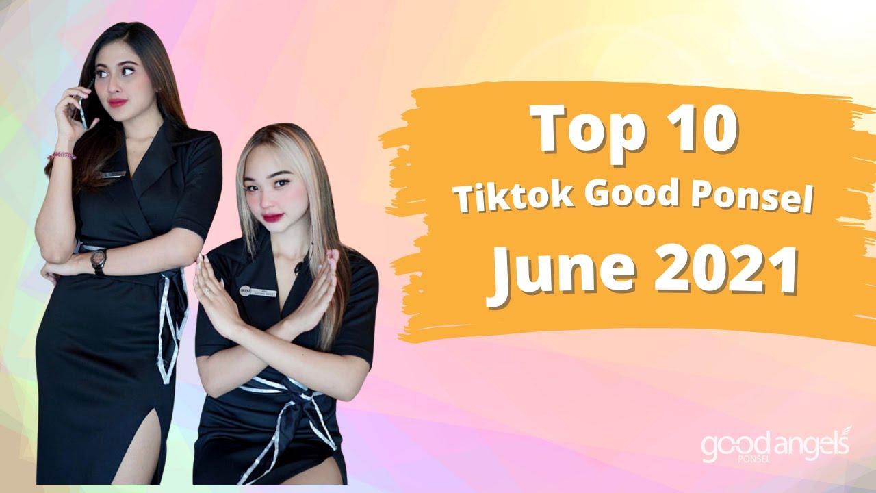 Top 10 Tiktok Good Ponsel Angels Edisi Juni 2021 Youtube