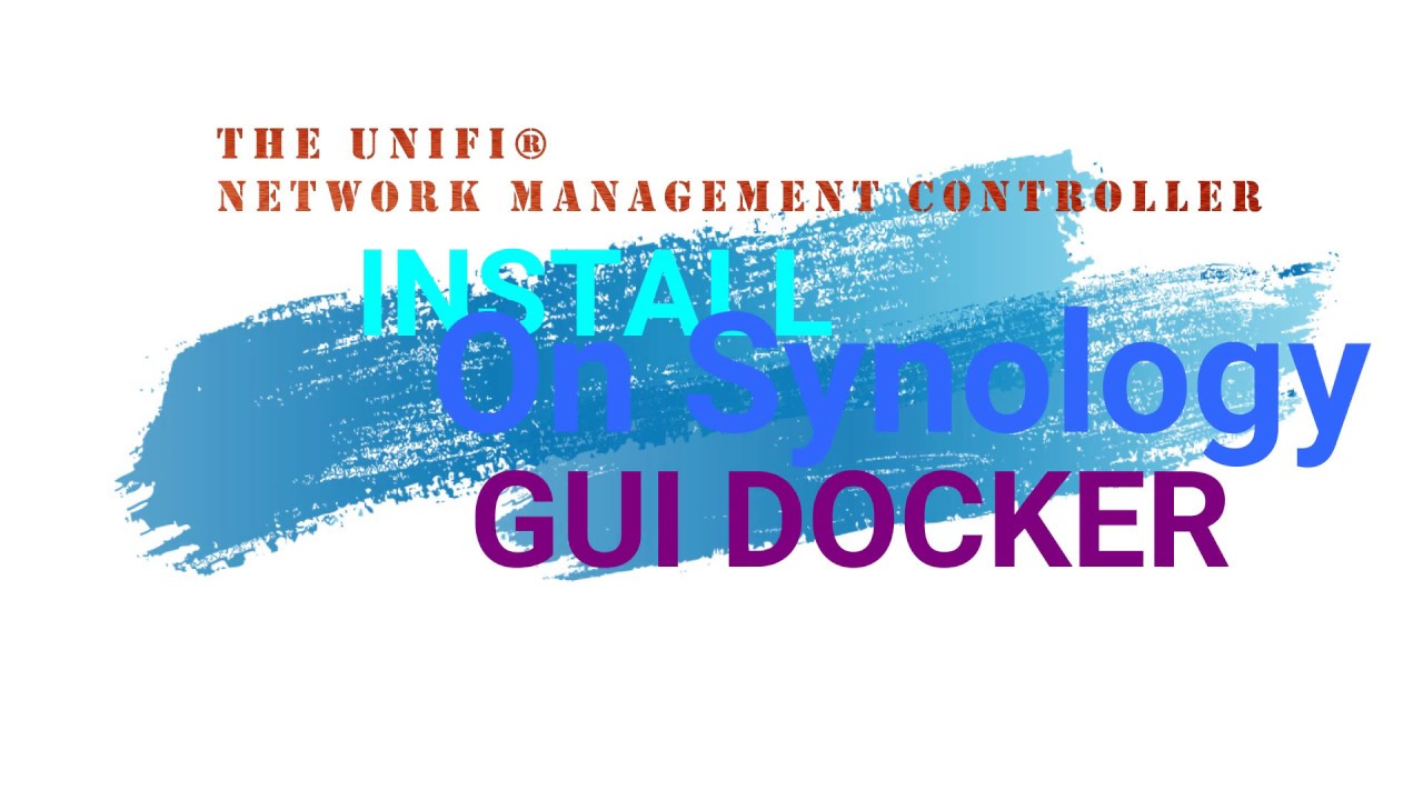 The UniFi Controller or Software Defined Networking SDN in Synology NAS  Docker GUI APP