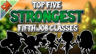 Top 5 Strongest 5th Job Classes!! [MapleStory]