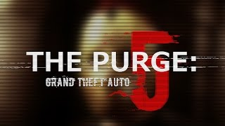 The Purge - GTAV Machinima (teaser trailer)