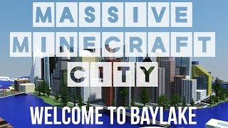 Biggest Minecraft City! Baylake #01 - Welcome