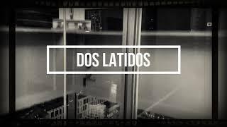 DOS LATIDOS/予告編 comming soon...