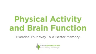 Physical activity and brain function - exercise your way to a better memory