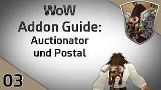 WoW Addon Guide: Auctionator und Postal [#03/ Nannoc]