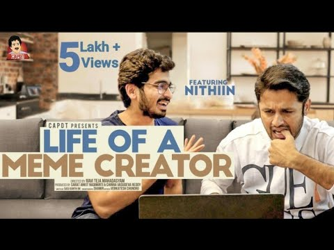 LIFE OF A MEME CREATOR - Ft.Nithiin | BHEESHMA | CAPDT