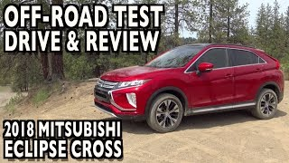 Off-Road Review: 2018 Mitsubishi Eclipse Cross S-AWC on Everyman Driver