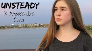 Unsteady - X Ambassadors - Cover by Samantha Potter