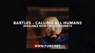 Bartles - Calling All Humans