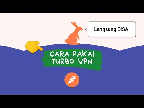 Cara Menggunakan Turbo VPN Terbaru 2020