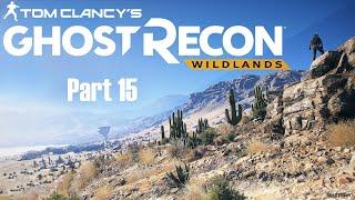 2017 - Tom Clancy's Ghost Recon Wildlands Part 15