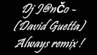 Dj Janco-(David Guetta) Always remix !
