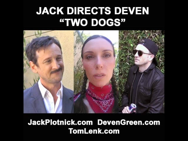 Jack Directs Deven - Two Dogs with guest Tom Lenk