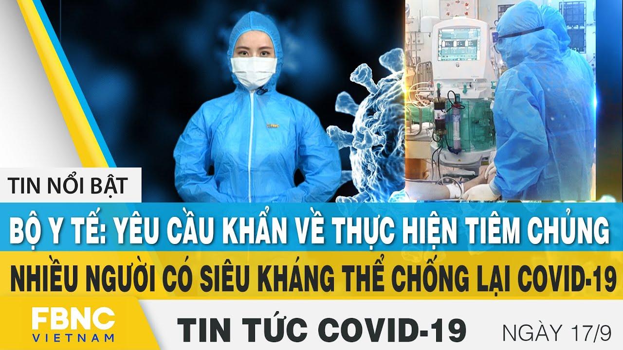 Download Tin tức Covid-19 mới nhất hôm nay 17/9 | Dich Virus Corona Việt Nam hôm nay | FBNC