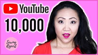 LIVE ? Thank You for 10,000 Subscribers! My Favorite Videos | SEWING REPORT
