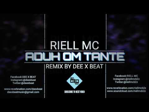 RIELL MC- ADUH OM TANTE (FEAT. YZ N) REMIX 2017 !!!